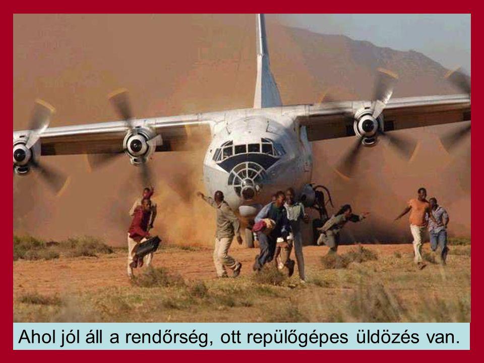 Ahol jól áll a rendőrség, ott repülőgépes üldözés van.