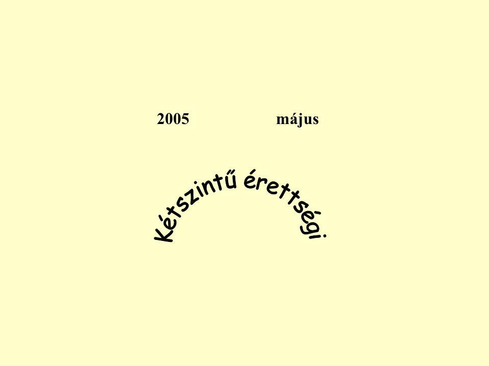 2005 május Kétszintű érettségi