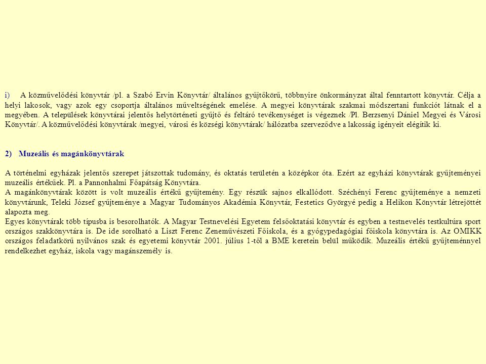 i) A közművelődési könyvtár /pl