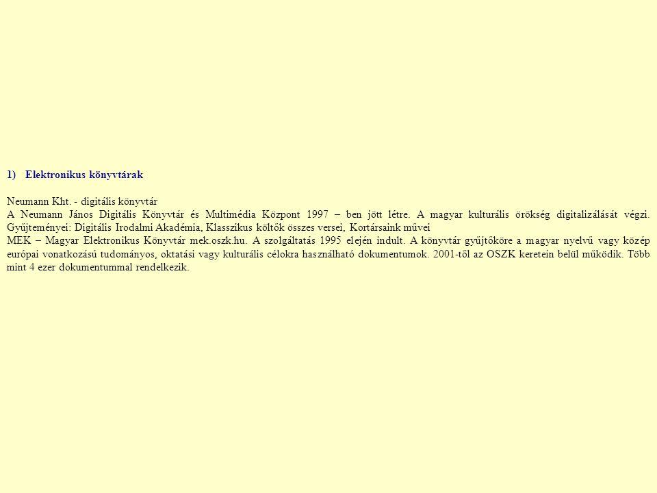 1) Elektronikus könyvtárak