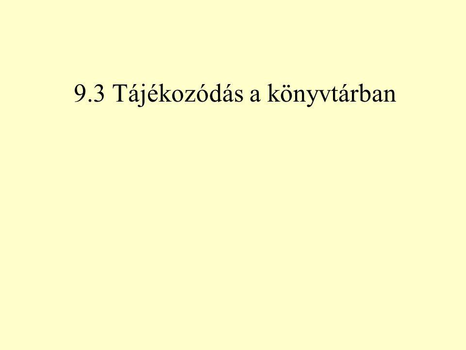 9.3 Tájékozódás a könyvtárban