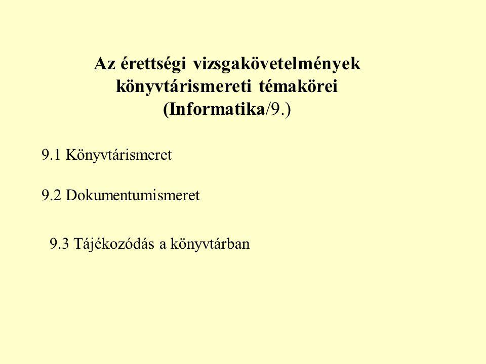 Az érettségi vizsgakövetelmények könyvtárismereti témakörei (Informatika/9.)