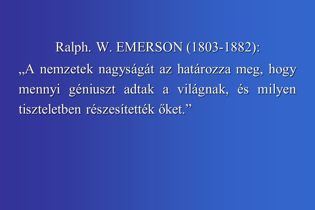 Ralph. W. EMERSON (1803-1882):