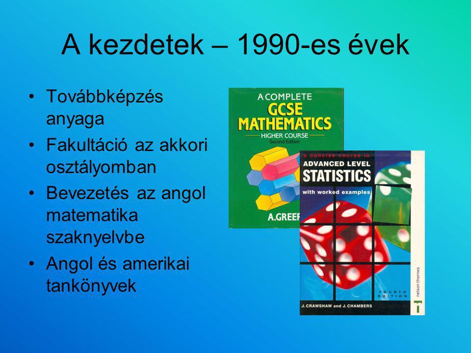 A kezdetek – 1990-es évek Továbbképzés anyaga