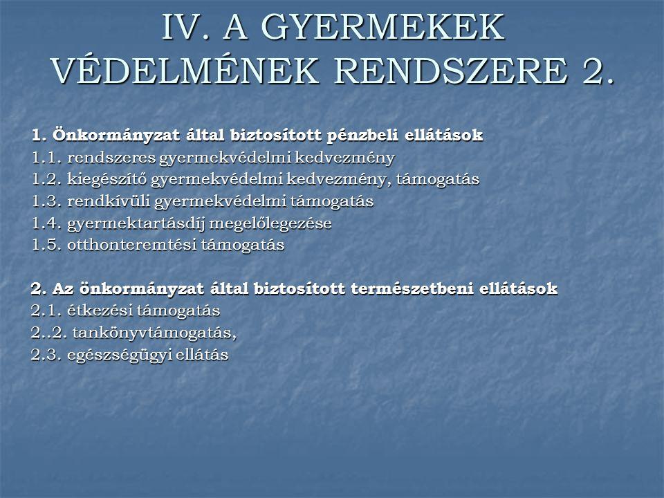 IV. A GYERMEKEK VÉDELMÉNEK RENDSZERE 2.
