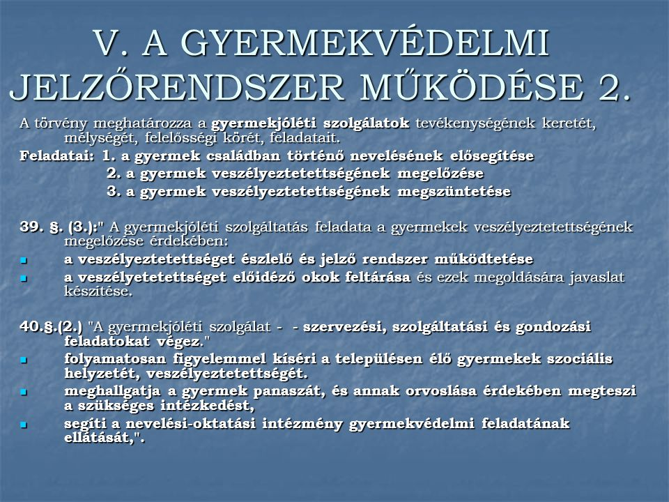 V. A GYERMEKVÉDELMI JELZŐRENDSZER MŰKÖDÉSE 2.