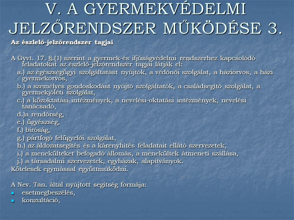V. A GYERMEKVÉDELMI JELZŐRENDSZER MŰKÖDÉSE 3.