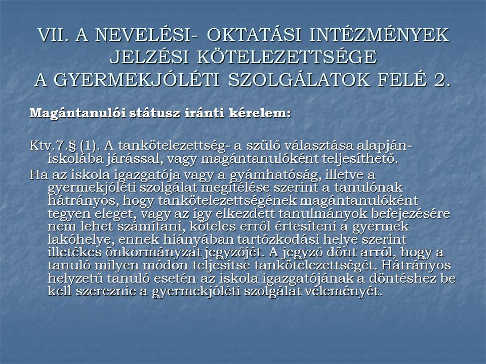 VII. A NEVELÉSI- OKTATÁSI INTÉZMÉNYEK JELZÉSI KÖTELEZETTSÉGE A GYERMEKJÓLÉTI SZOLGÁLATOK FELÉ 2.