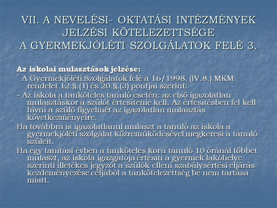 VII. A NEVELÉSI- OKTATÁSI INTÉZMÉNYEK JELZÉSI KÖTELEZETTSÉGE A GYERMEKJÓLÉTI SZOLGÁLATOK FELÉ 3.