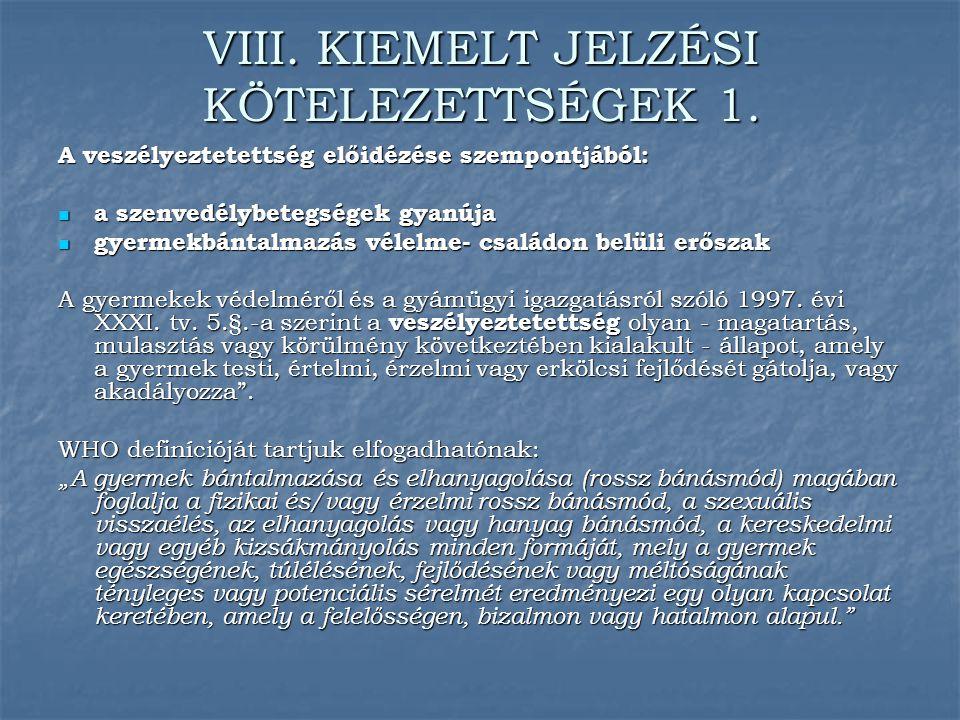 VIII. KIEMELT JELZÉSI KÖTELEZETTSÉGEK 1.
