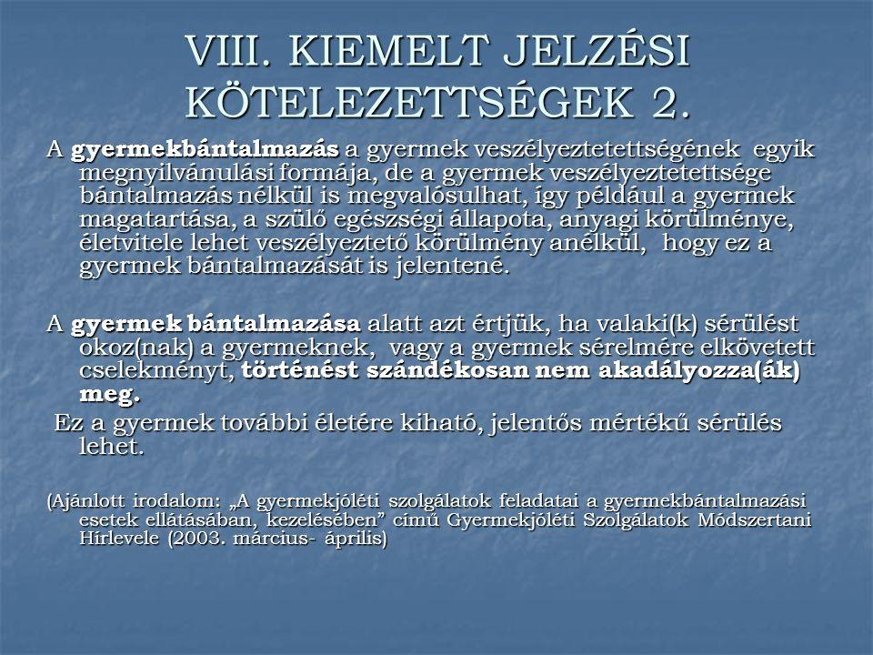 VIII. KIEMELT JELZÉSI KÖTELEZETTSÉGEK 2.