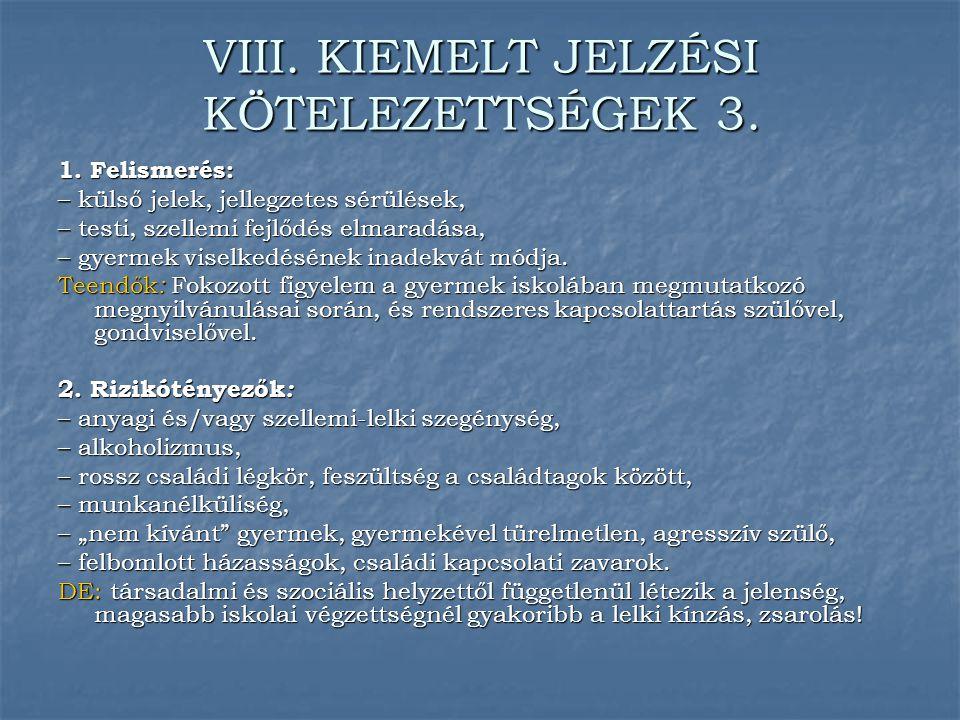 VIII. KIEMELT JELZÉSI KÖTELEZETTSÉGEK 3.