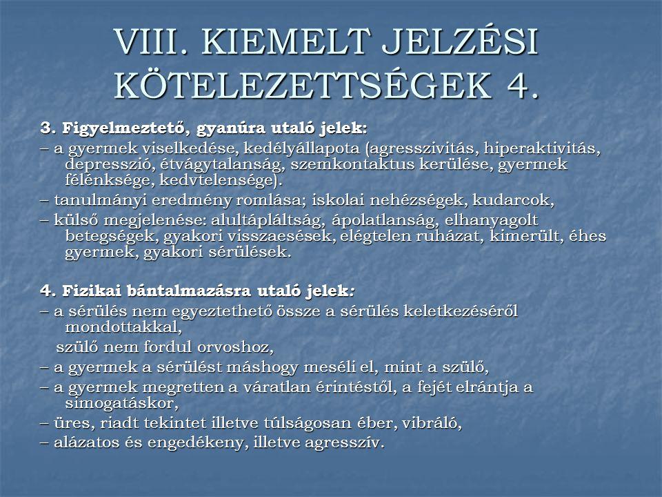 VIII. KIEMELT JELZÉSI KÖTELEZETTSÉGEK 4.