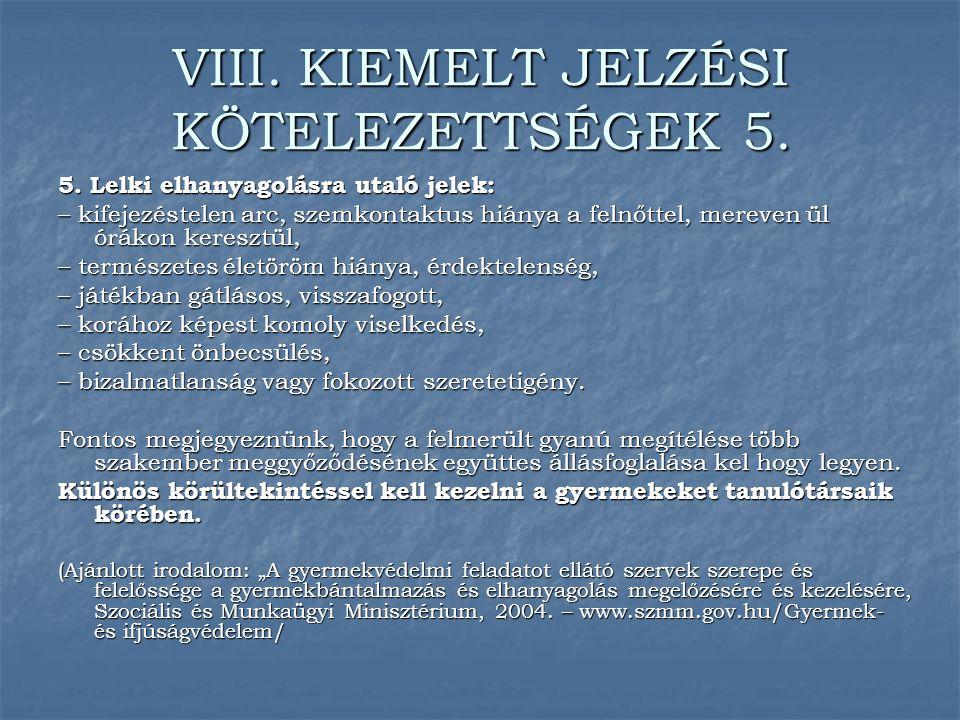 VIII. KIEMELT JELZÉSI KÖTELEZETTSÉGEK 5.