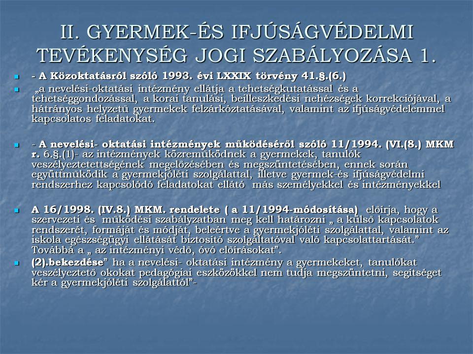 II. GYERMEK-ÉS IFJÚSÁGVÉDELMI TEVÉKENYSÉG JOGI SZABÁLYOZÁSA 1.