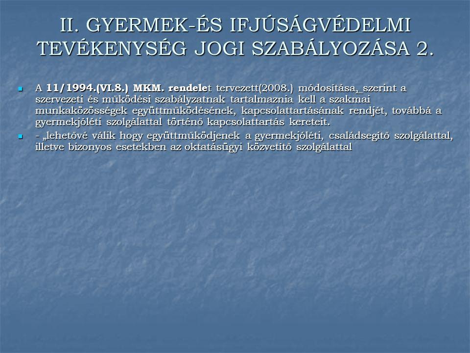 II. GYERMEK-ÉS IFJÚSÁGVÉDELMI TEVÉKENYSÉG JOGI SZABÁLYOZÁSA 2.