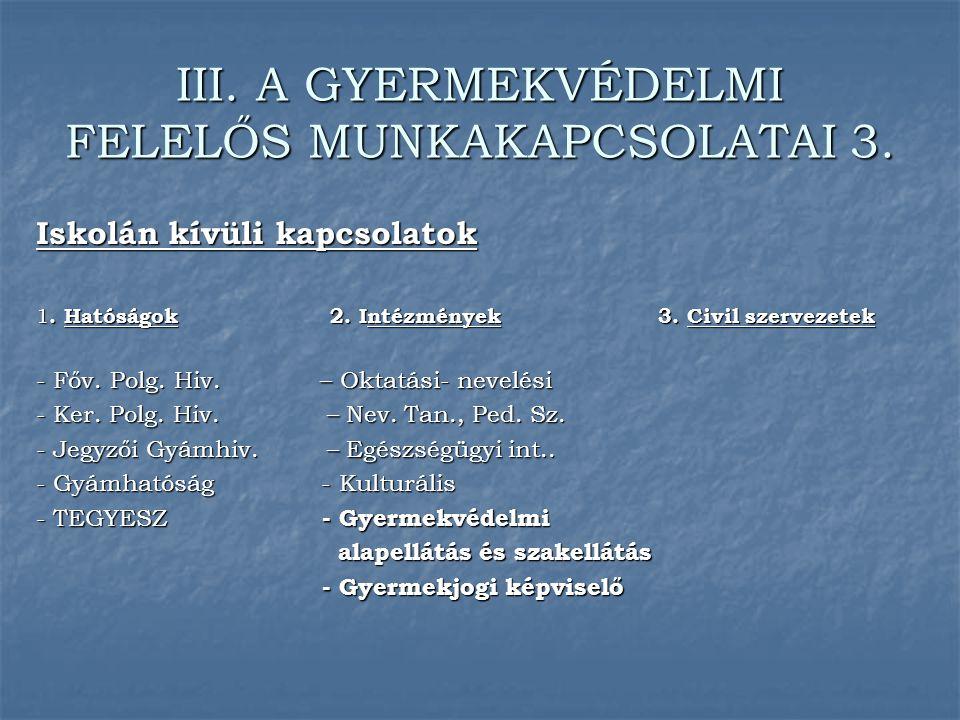III. A GYERMEKVÉDELMI FELELŐS MUNKAKAPCSOLATAI 3.