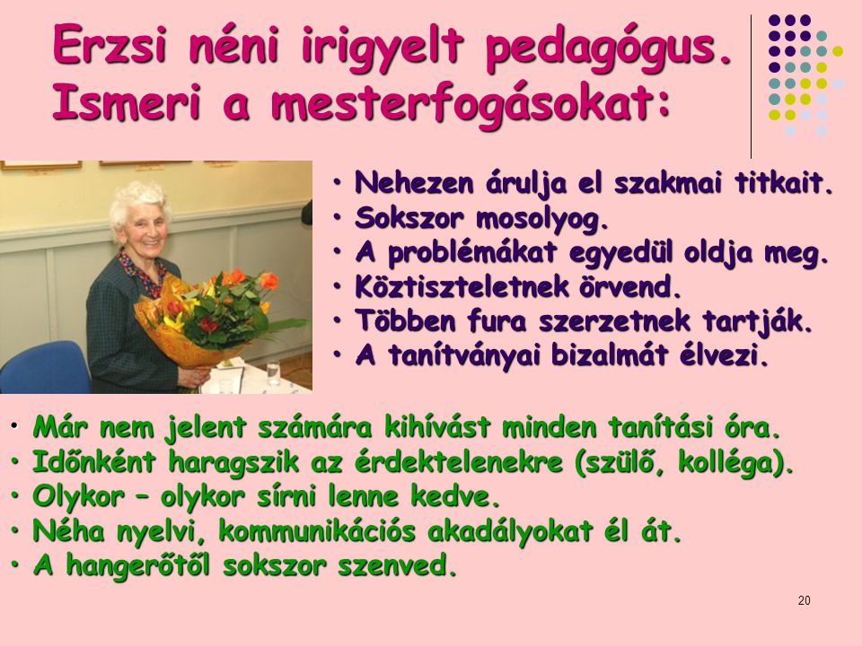 Erzsi néni irigyelt pedagógus. Ismeri a mesterfogásokat: