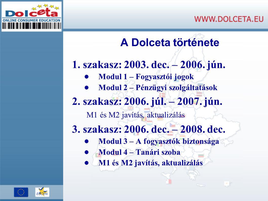 A Dolceta története 1. szakasz: 2003. dec. – 2006. jún.
