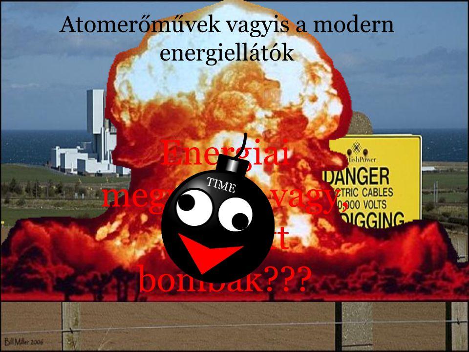 Atomerőművek vagyis a modern energiellátók