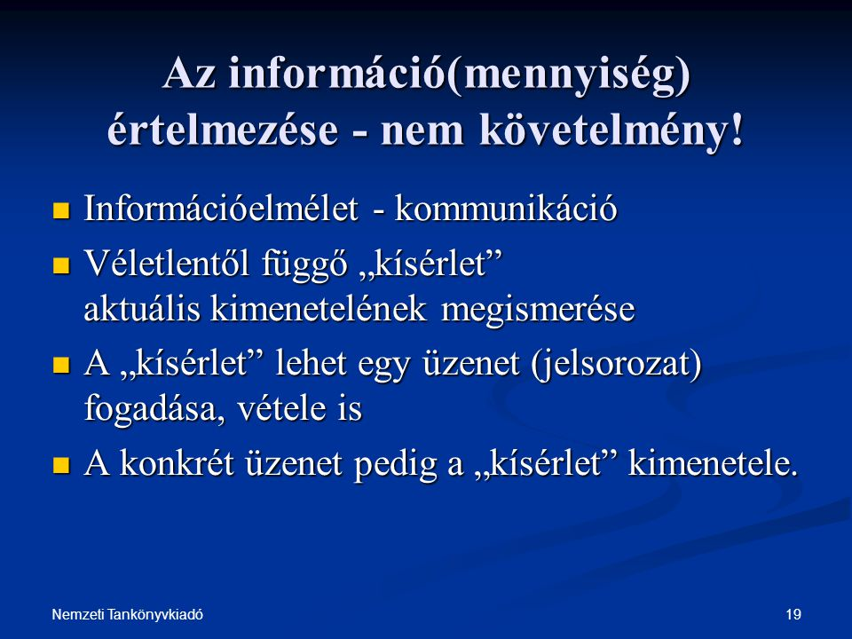 Az információ(mennyiség) értelmezése - nem követelmény!