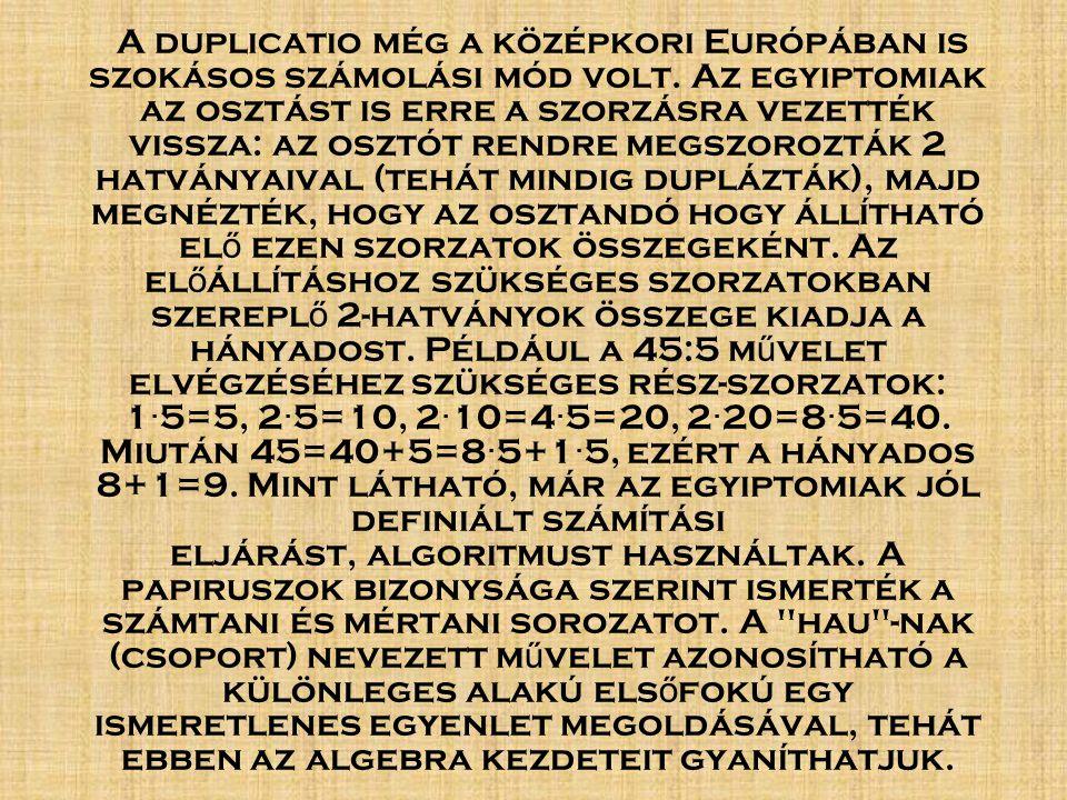 A duplicatio még a középkori Európában is szokásos számolási mód volt