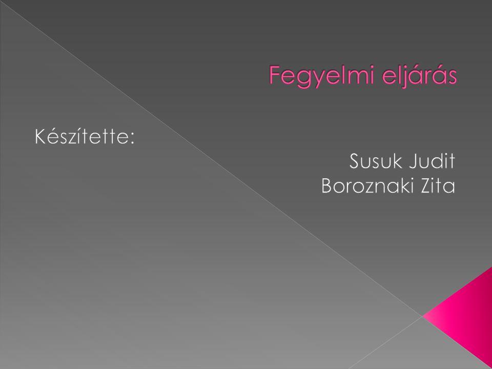 Készítette: Susuk Judit Boroznaki Zita