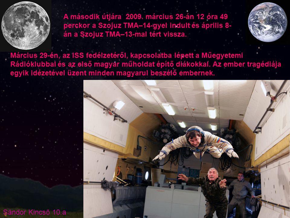 A második útjára 2009. március 26-án 12 óra 49 perckor a Szojuz TMA–14-gyel indult és április 8-án a Szojuz TMA–13-mal tért vissza.