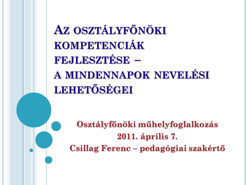 Osztályfőnöki műhelyfoglalkozás Csillag Ferenc – pedagógiai szakértő