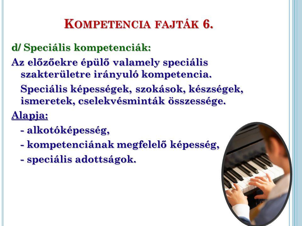 Kompetencia fajták 6. d/ Speciális kompetenciák: