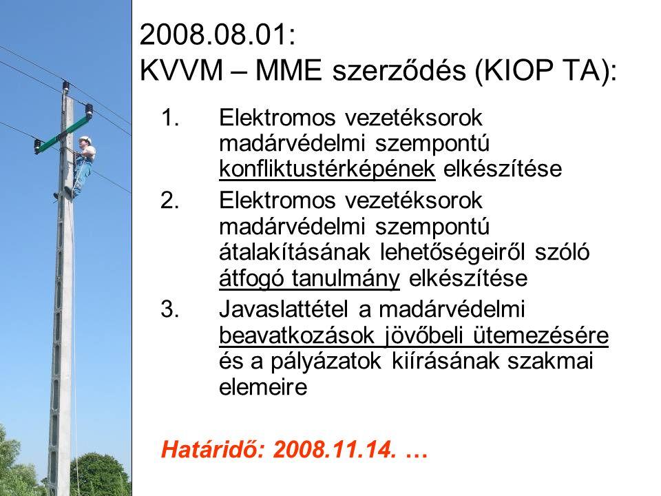 2008.08.01: KVVM – MME szerződés (KIOP TA):