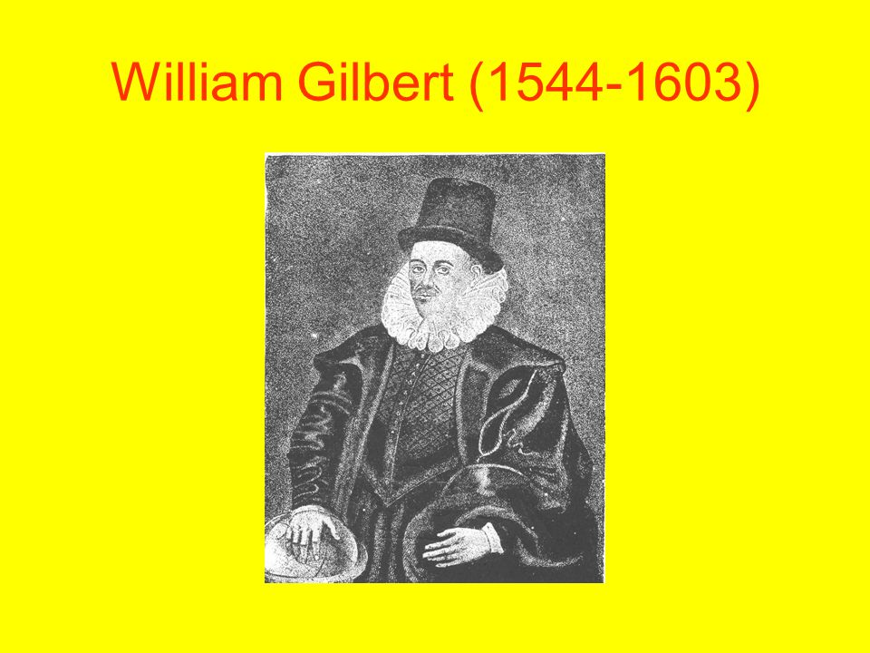 William Gilbert (1544-1603)