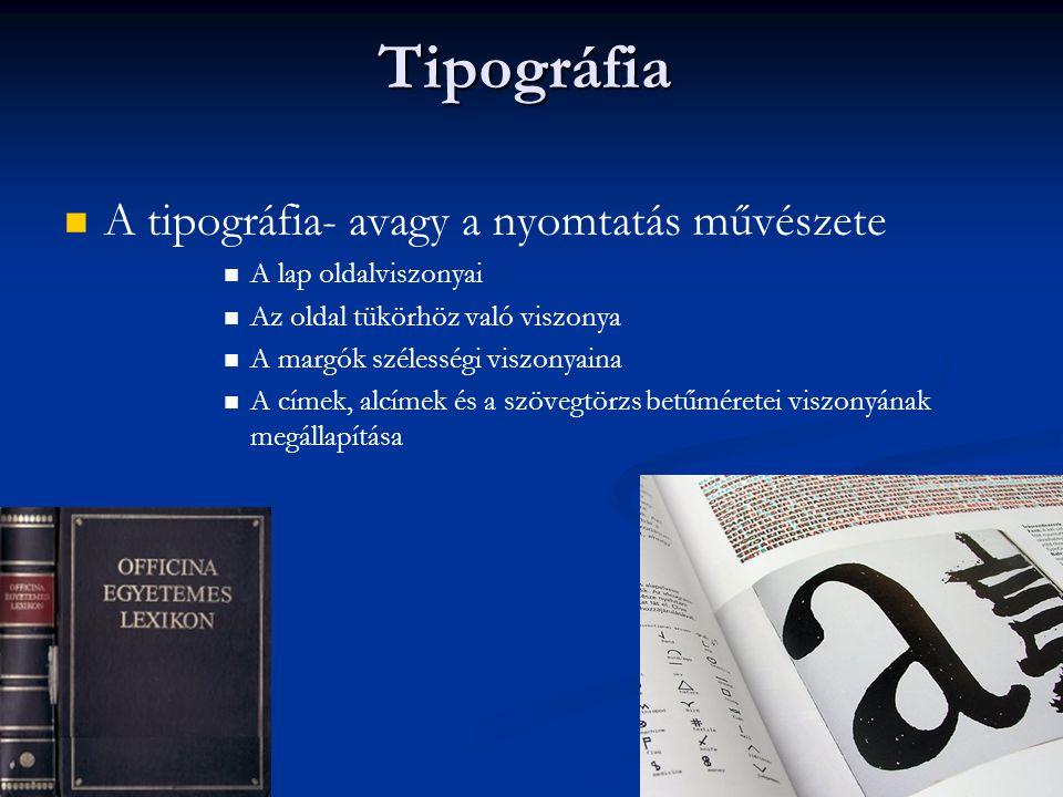 Tipográfia A tipográfia- avagy a nyomtatás művészete