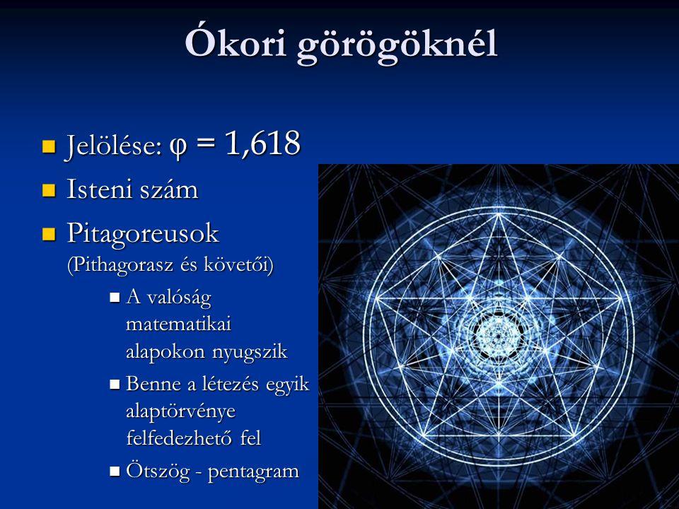 Ókori görögöknél Jelölése:  = 1,618 Isteni szám