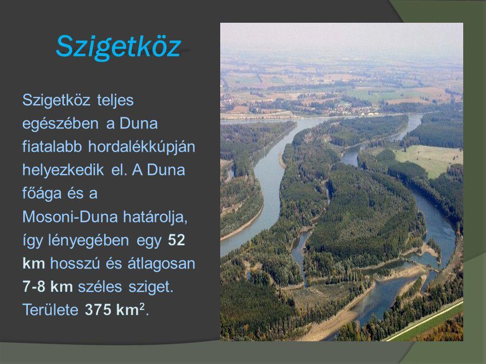 Szigetköz Szigetköz teljes egészében a Duna fiatalabb hordalékkúpján