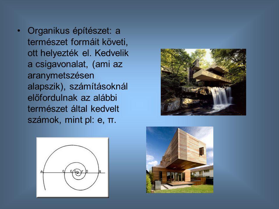 Organikus építészet: a természet formáit követi, ott helyezték el