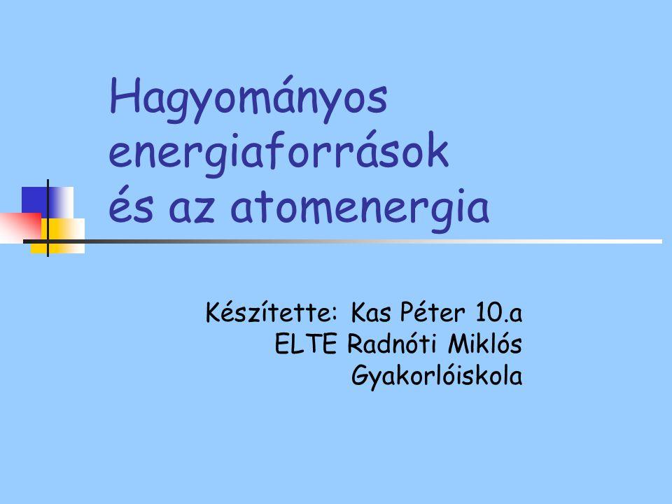 Hagyományos energiaforrások és az atomenergia