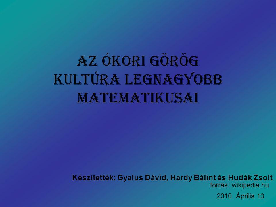 Az ókori görög Kultúra legnagyobb matematikusai