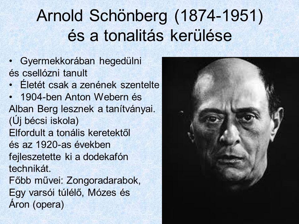 Arnold Schönberg (1874-1951) és a tonalitás kerülése