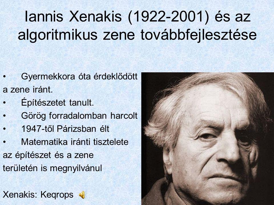 Iannis Xenakis (1922-2001) és az algoritmikus zene továbbfejlesztése
