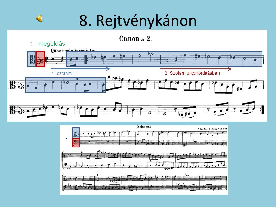 8. Rejtvénykánon 1. megoldás 1. szólam 2. Szólam tükörfordításban