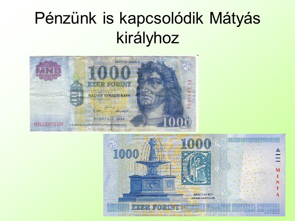 Pénzünk is kapcsolódik Mátyás királyhoz