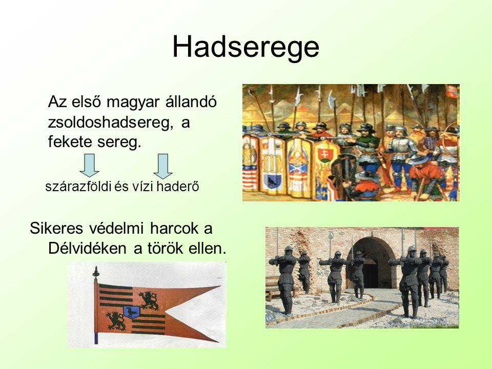 Hadserege Az első magyar állandó zsoldoshadsereg, a fekete sereg.