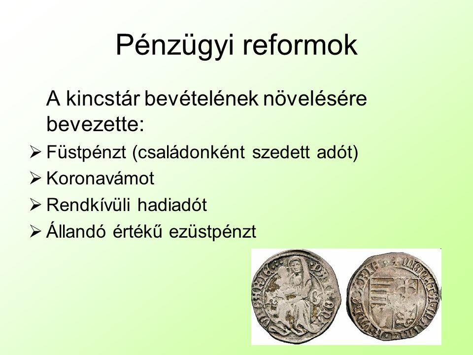 Pénzügyi reformok A kincstár bevételének növelésére bevezette: