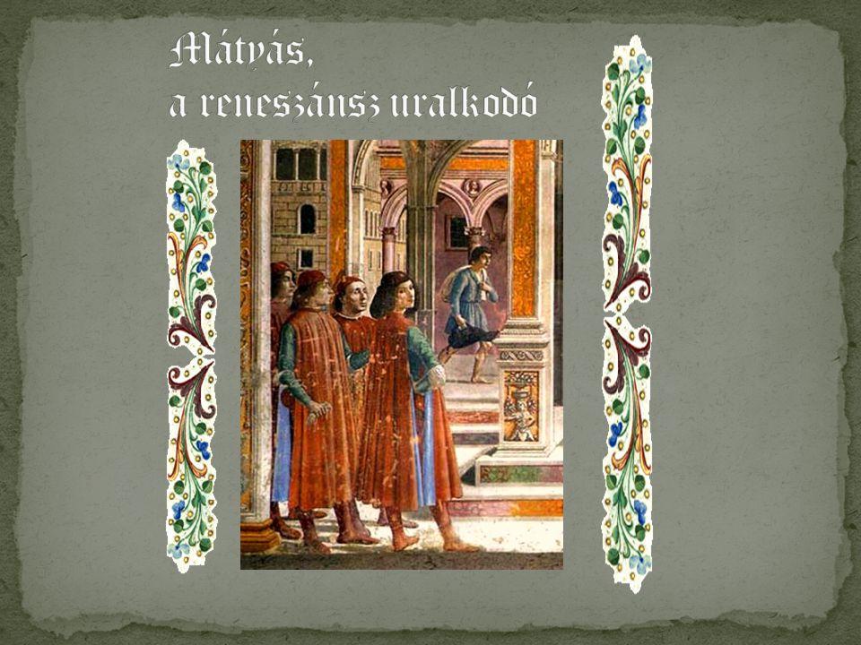 Mátyás, a reneszánsz uralkodó