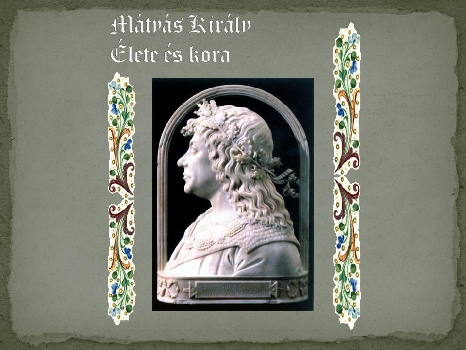 Mátyás Király Élete és kora