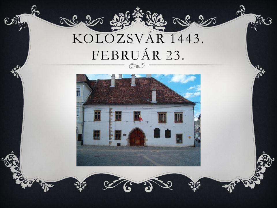 Kolozsvár 1443. február 23.