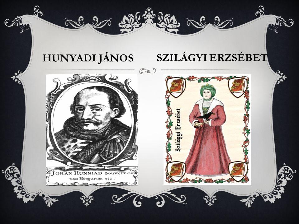 SZILÁGYI ERZSÉBET HUNYADI JÁNOS