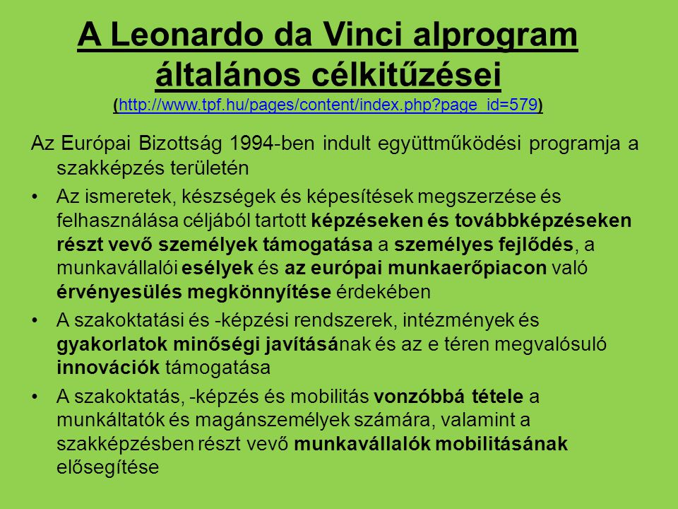 A Leonardo da Vinci alprogram általános célkitűzései (http://www. tpf