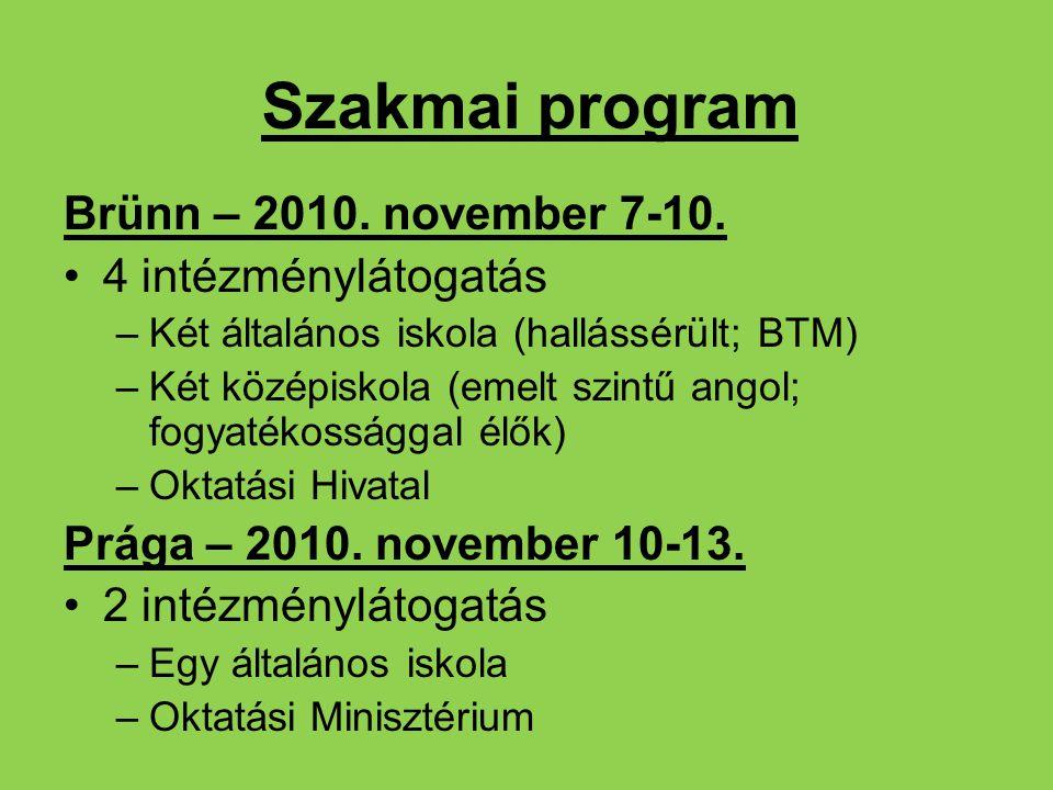 Szakmai program Brünn – 2010. november 7-10. 4 intézménylátogatás
